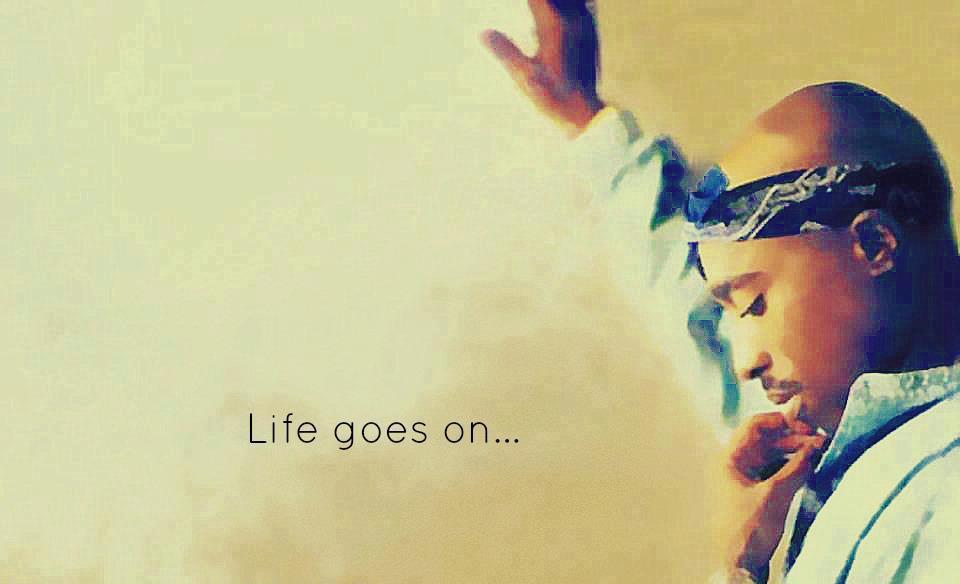 2pac Life Goes On Quot...